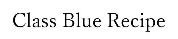 名前のない料理 Class Blue Recipe